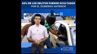 42% de los delitos fueron ocultados por el gobierno anterior