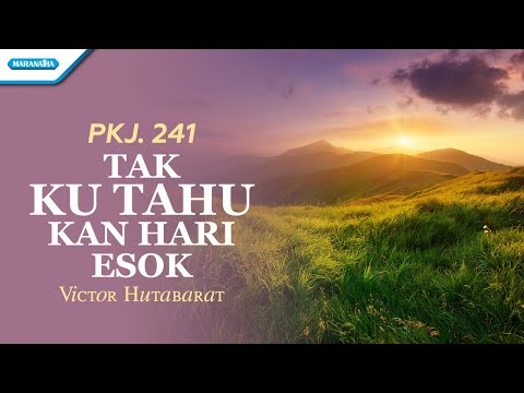 Victor Hutabarat - PKJ - 241 Tak Ku Tahu Kan Hari Esok - (with lyric)