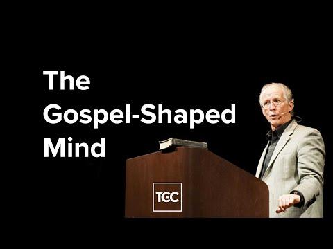 John Piper  The Gospel-Shaped Mind