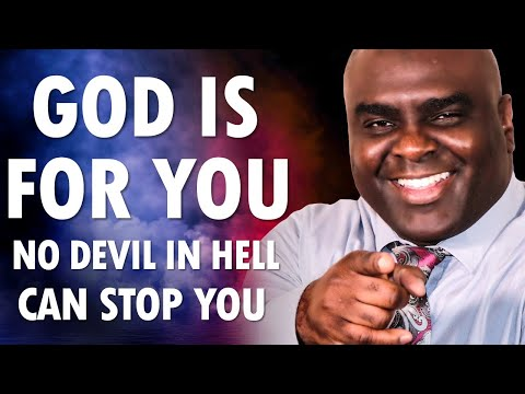 God is for You (no devil in hell can stop you)