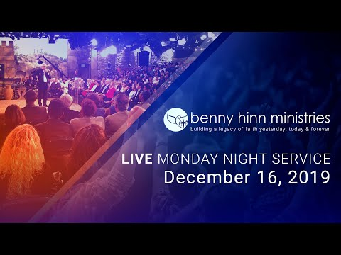 Benny Hinn LIVE Monday Night Service - December 16, 2019
