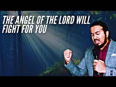 PSALM 34:7 PRAYERS, THE ANGEL OF THE LORD WILL FIGHT FOR YOU & DELIVER YOU  - EV. GABRIEL FERNANDES