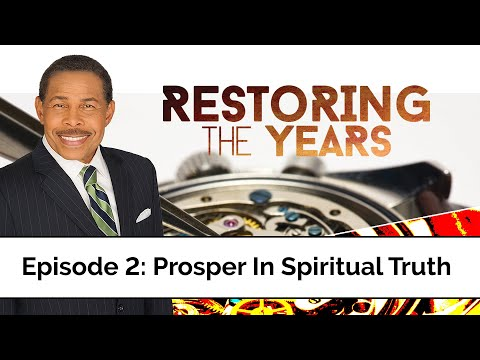 Prosper In Spiritual Truth - Restoring the Years