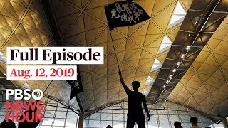PBS NewsHour full episode August 12, 2019