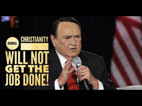 Normal Christianity Will Not Get The Job Done!
