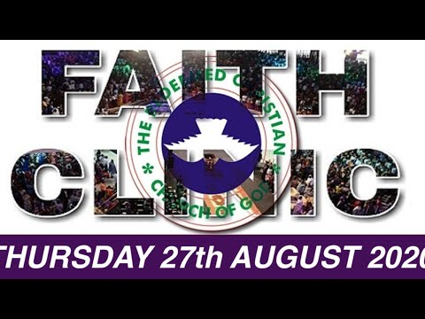 RCCG AUGUST 27th 2020 FAITH CLINIC  THE LORD THAT HEALETH YOU