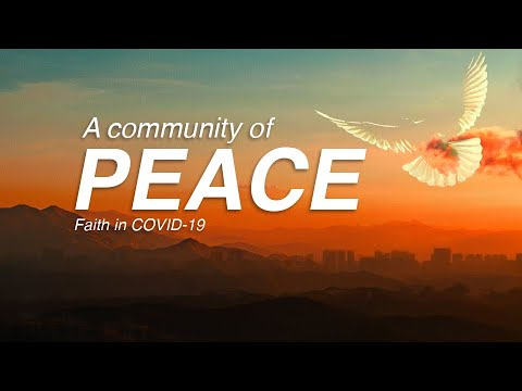 A Community of Peace  Faith in COVID-19