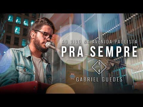 Gabiel Guedes - Pra Sempre   Porque Ele vive