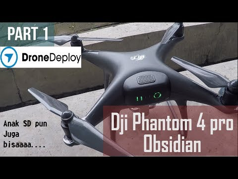 Tutorial Drone DJI Phantom 4 Pro (Obsidian) Indonesia Mapping Drone Deploy Part 1