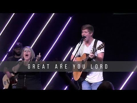 Great Are You Lord  8.14.19