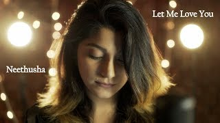 Let Me Love You- Justin Beiber  - neethusha ,