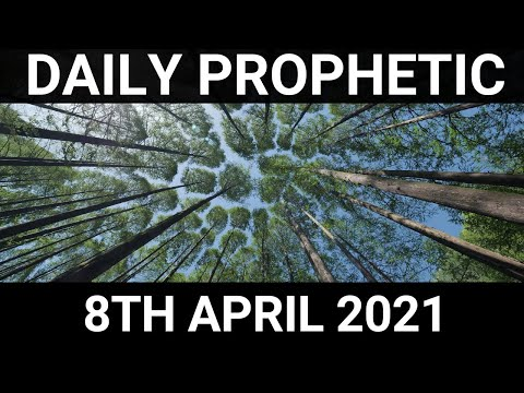 Daily Prophetic 8 April 2021 1 of 7