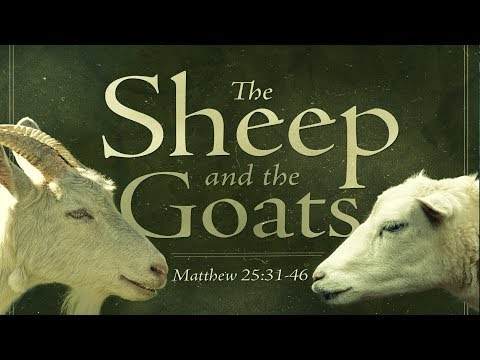 The Sheep & The Goats Parable: As Youve Never Seen It