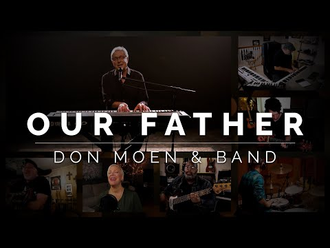 Don Moen - Our Father  Praise and Worship Songs