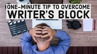 A One-Minute Tip to Overcome Writer's Block