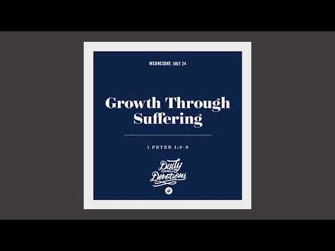 Growth Through Suffering - Daily Devotion