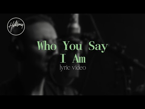 Who You Say I Am (Official Lyric Video) - Hillsong Worship