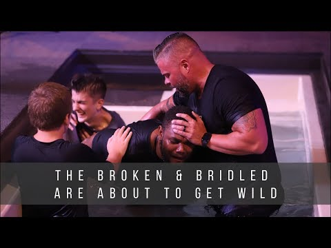 The Broken & Bridled are about to Get Wild  Baptized in Glory  9.22.19
