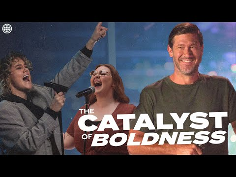 The Catalyst of Boldness  Nathanael Wood  Hillsong Church Online