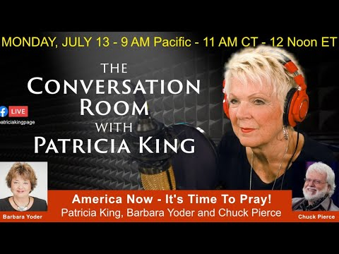 America Now - It's Time To Pray! // Patricia King, Barbara Yoder and Chuck Pierce