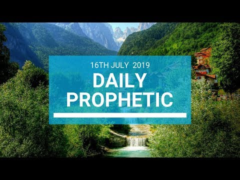 Daily Prophetic 16 July Word 1