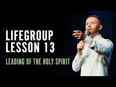 Life Group Lesson 13 - Leading of the Holy Spirit