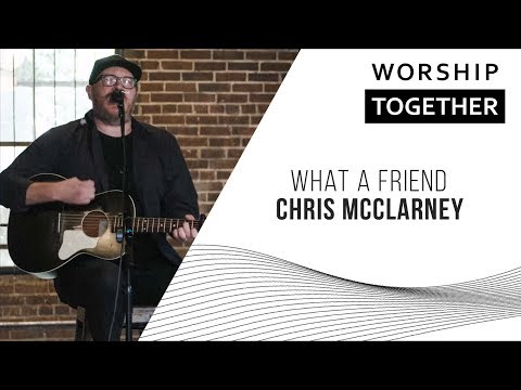 What A Friend // Chris McClarney // New Song Cafe