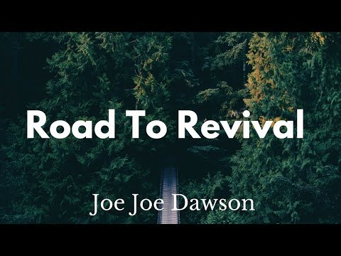 Road to Revival  Joe Joe Dawson