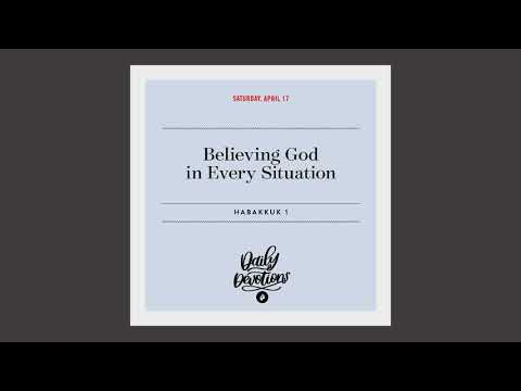 Believing God in Every Situation  Daily Devotional