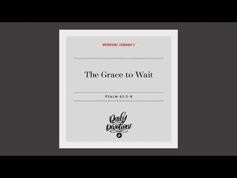 The Grace to Wait   Daily Devotional