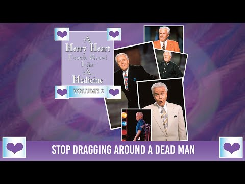 Merry Heart:  Stop Dragging Around A Dead Man  Jesse Duplantis