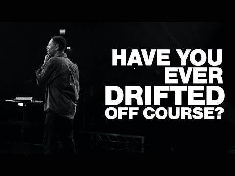Have you ever drifted off course?    Peter Toggs    Hillsong Church Online