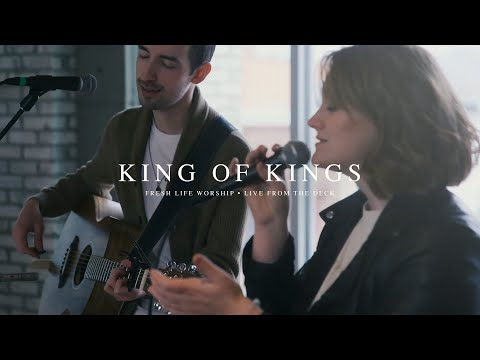 King of Kings // Fresh Life Worship // Live from the Deck