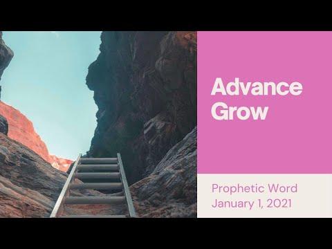 Prophetic Word January 1st 2021 Advance & Grow