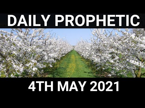 Daily Prophetic 4 May 2021 7 of 7