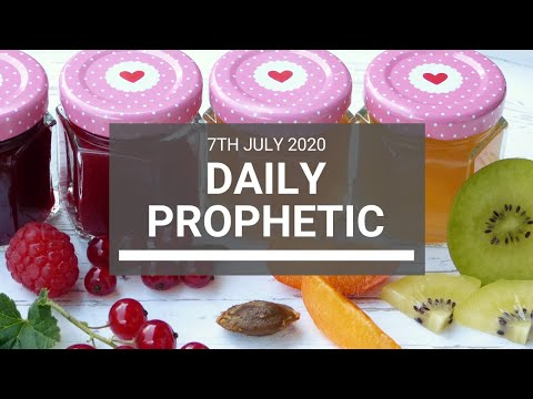 Daily Prophetic 7 July 2020 1 of 10