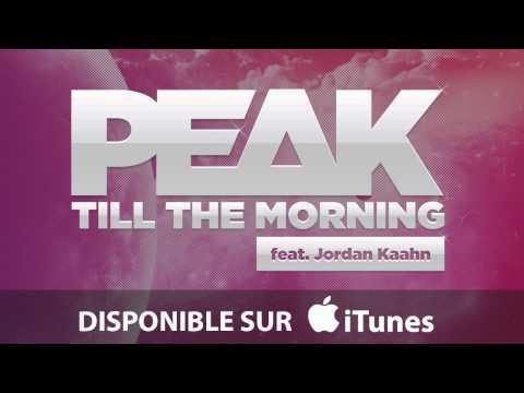 Till the morning - Peak feat. Jordan Kaahn - UC_nuxa4Tso0M1ipld5creQw