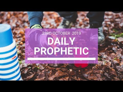 Daily Prophetic 23 October 2019 Word 4