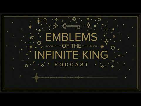 Emblems of the Infinite King Podcast: Chapter 5