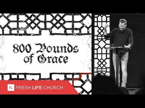 800 Pounds of Grace  Pastor Levi Lusko