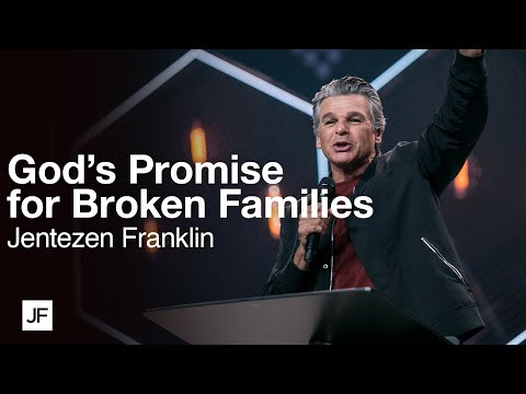 God's Promise for Broken Families  Jentezen Franklin