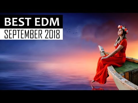 BEST EDM SEPTEMBER 2018  - UCAHlZTSgcwNNpf8LV3E6kDQ
