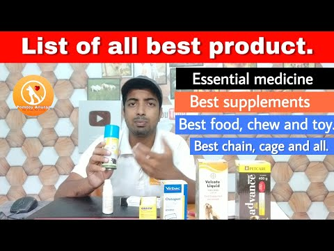 List all all essential medicines and Best product for dogs by pomtoy anurag.