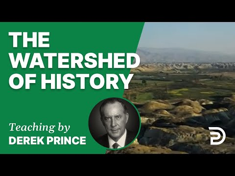 The Watershed of History 17/4 - A Word from the Word - Derek Prince