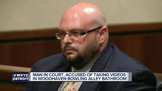 Man in court, accused of taking videos in Woodhaven bowling alley bathroom