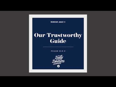 Our Trustworthy Guide - Daily Devotion