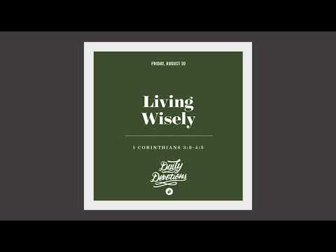 Living Wisely  - Daily Devotion
