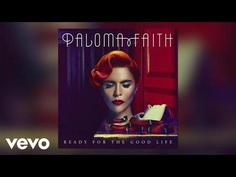 Paloma Faith - Ready for the Good Life (Official Audio) - UCfnLDq6CLpb7miiQ5HtHvCA