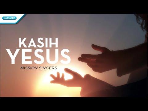 Kasih Yesus - Mission Singers(with lyric)