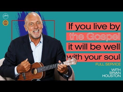 If you live by the Gospel it will be well with your soul  Brian Houston  Hillsong Church Online